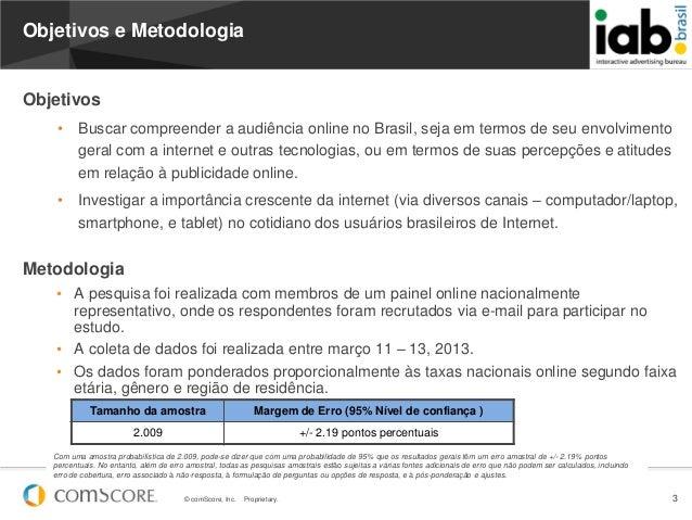 © comScore, Inc. Proprietary. 3Objetivos e MetodologiaObjetivos• Buscar compreender a audiência online no Brasil, seja em ...