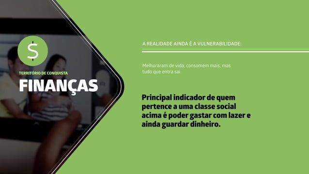 FINANÇAS TERRITÓRIO DE CONQUISTA A REALIDADE AINDA É A VULNERABILIDADE: Principal indicador de quem pertence a uma classe ...