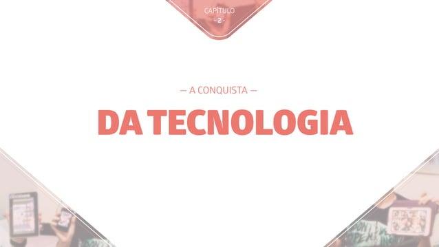 DATECNOLOGIA — A CONQUISTA — CAPÍTULO - 2 -