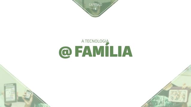 CAPÍTULO - 5 - @ FAMÍLIA A TECNOLOGIA