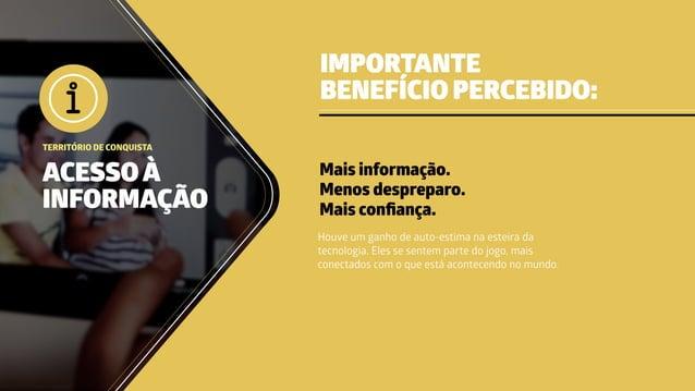 ACESSOÀ INFORMAÇÃO TERRITÓRIO DE CONQUISTA IMPORTANTE BENEFÍCIO PERCEBIDO: Mais informação. Menos despreparo. Mais confianç...