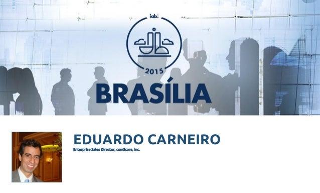 FOTO DO PALESTRANTE EDUARDO CARNEIROEnterprise Sales Director, comScore, Inc.