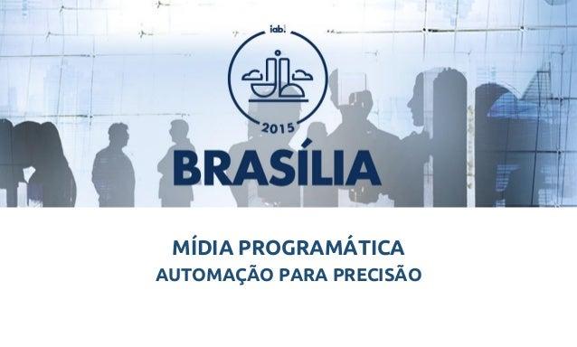 IAB BRASÍLIA: Mídia programática - Luis Machado Slide 2