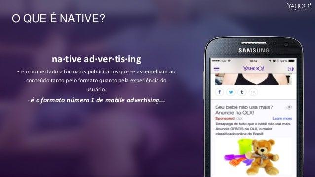 O QUE É NATIVE? na·tive ad·ver·tis·ing - é o nome dado a formatos publicitários que se assemelham ao conteúdo tanto pelo f...