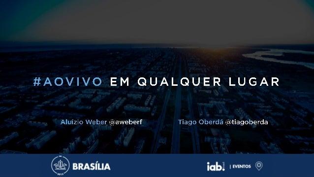Iab brasília #live anywhere-tiago-twitter