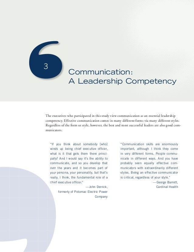 Communication:  A Leadership Competency  The executives who participated in this study view communication as an essential ...