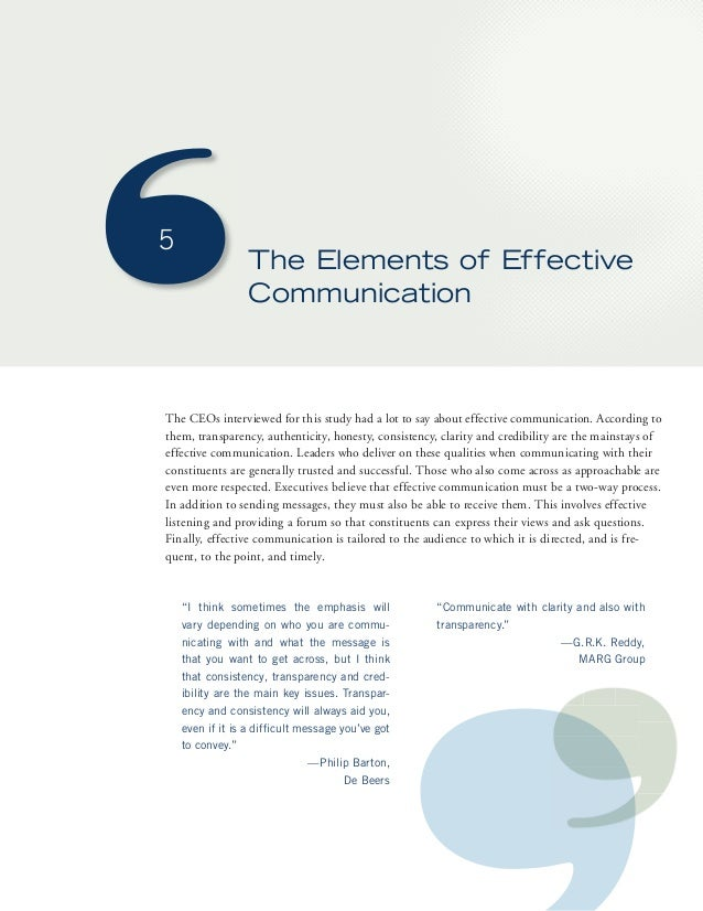5  The Elements of Effective  Communication  The CEOs interviewed for this study had a lot to say about effective communic...