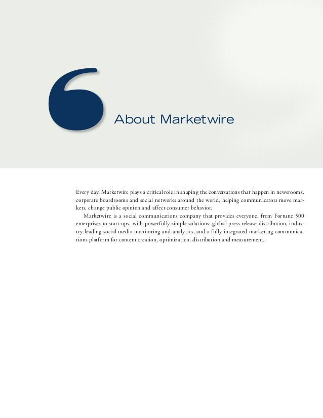 About Marketwire  Every day, Marketwire plays a critical role in shaping the conversations that happen in newsrooms,  corp...