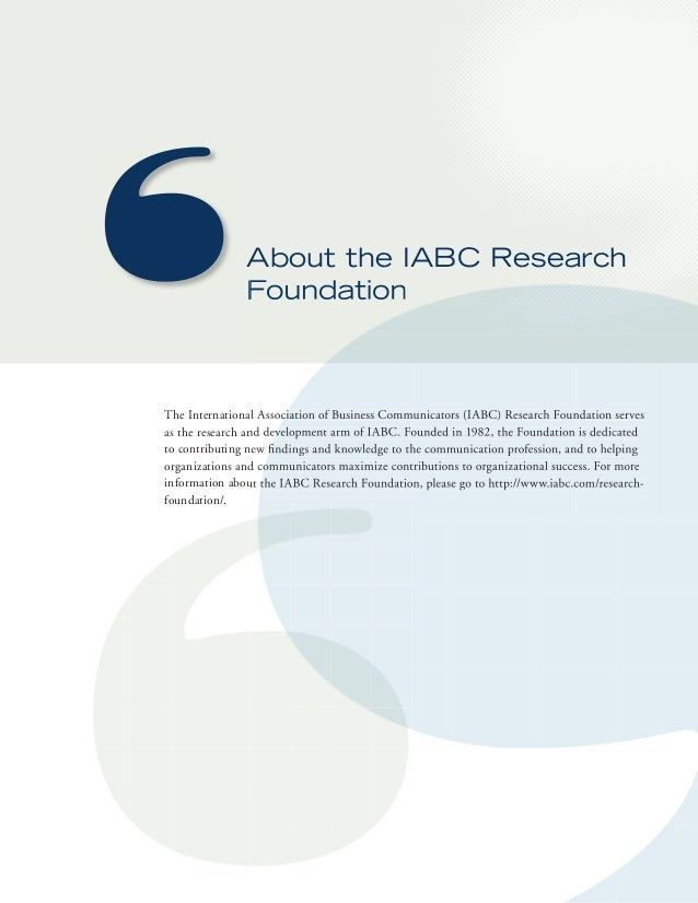 About the IAbC Research  Foundation  The International Association of Business Communicators (IABC) Research Foundation se...