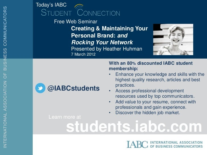 Today's IABC       Free Web Seminar               Creating & Maintaining Your               Personal Brand: and           ...
