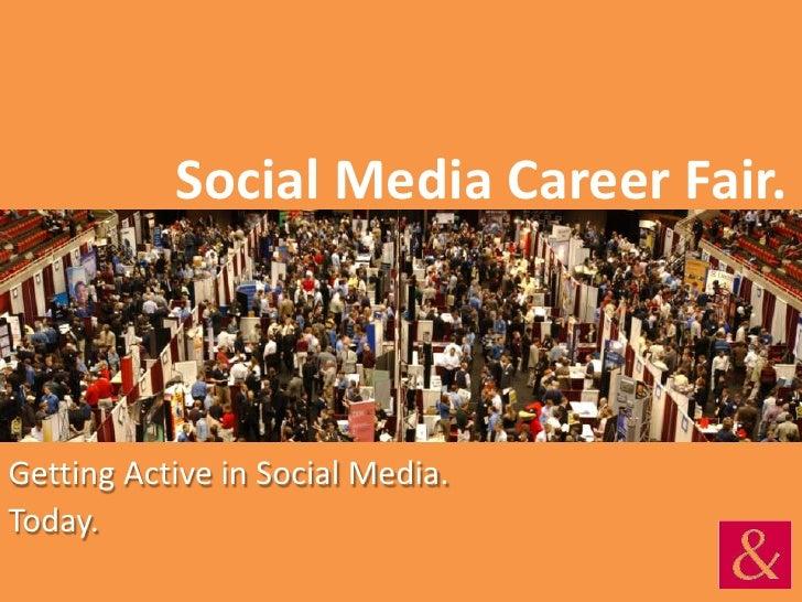 Social Media Career Fair.Getting Active in Social Media.Today.