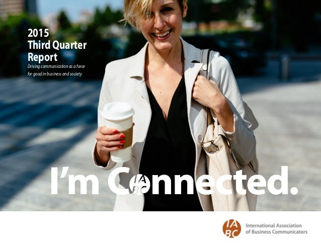 2015 Third Quarter Report Driving communication as a force for good in business and society