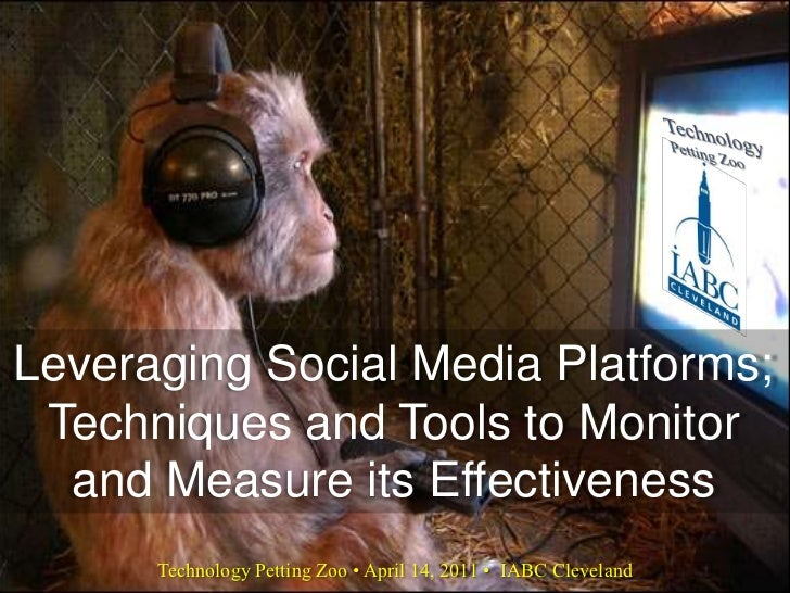 Technology Petting Zoo<br />Leveraging Social Media Platforms; Techniques and Tools to Monitor and Measure its Effectivene...