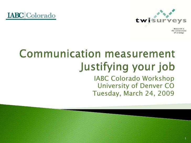 IABC Colorado Workshop  University of Denver CO Tuesday, March 24, 2009                                1