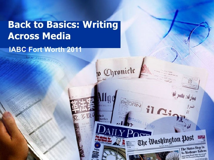 Back to Basics: Writing Across Media IABC Fort Worth 2011