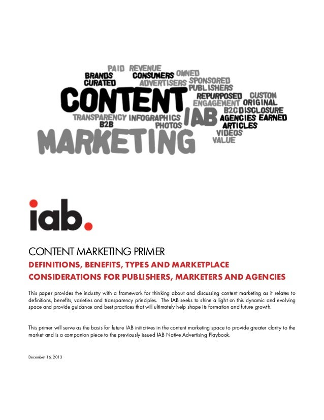 CONTENT MARKETING PRIMER DEFINITIONS, BENEFITS, TYPES AND MARKETPLACE CONSIDERATIONS FOR PUBLISHERS, MARKETERS AND AGENCIE...