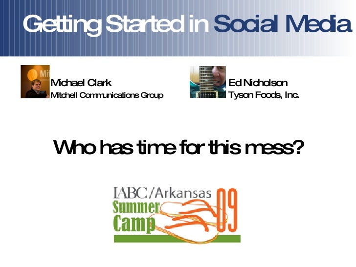 Getting Started in Social Media    Michael Clark                   Ed Nicholson   Mitchell Com unications Group           ...