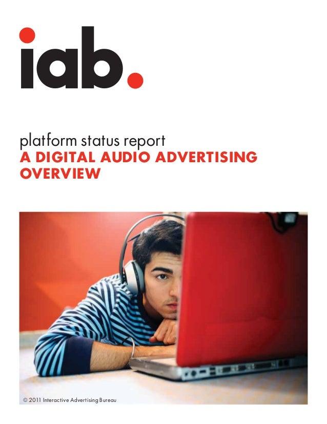 platform status reportA DIGITAL AUDIO ADVERTISINGOVERVIEW© 2011 Interactive Advertising Bureau