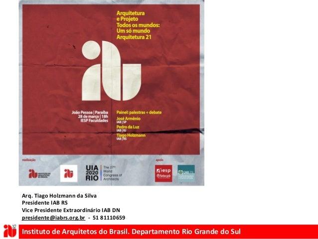 Instituto de Arquitetos do Brasil. Departamento Rio Grande do Sul Reunião da Direção Nacional do IAB – João Pessoa, março ...