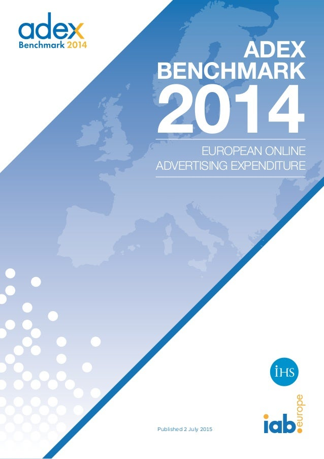 Adex Benchmark 2014EUROPEAN ONLINE ADVERTISING EXPENDITURE Published 2 July 2015
