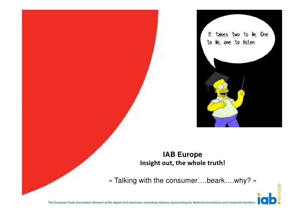 IAB Europe                                                                  Insight out, the whole truth!                 ...
