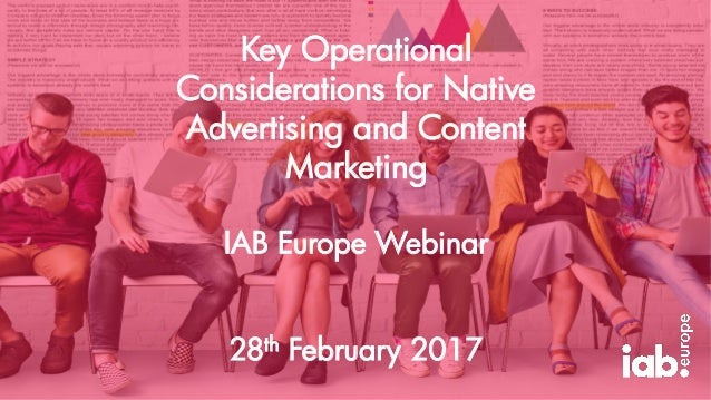 Key Operational Considerations for Native Advertising and Content Marketing IAB Europe Webinar 28th February 2017