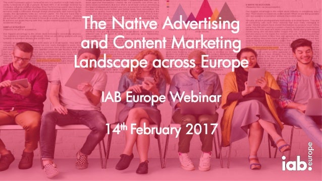 The Native Advertising and Content Marketing Landscape across Europe IAB Europe Webinar 14th February 2017