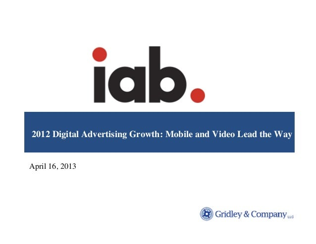 2012 Digital Advertising Growth: Mobile and Video Lead the WayApril 16, 2013