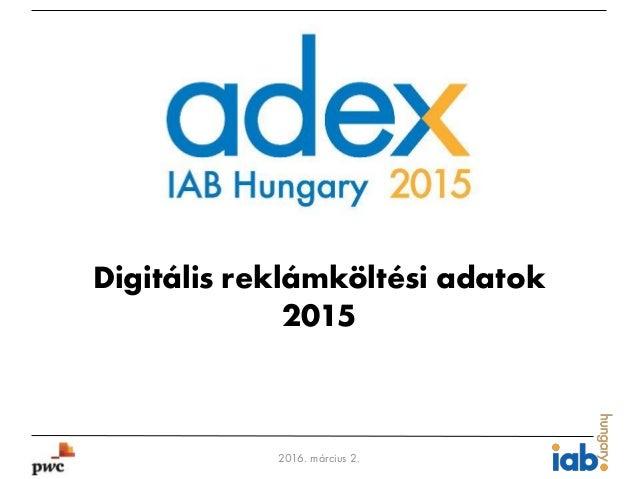 Digitális reklámköltési adatok 2015 2016. március 2.