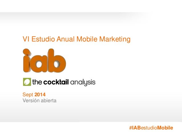 VI Estudio Anual Mobile Marketing  #IABestudioMobile  Sept 2014  Versión abierta  #IABestudioMobile
