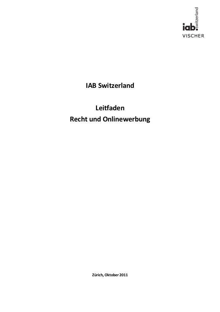 IAB Switzerland       LeitfadenRecht und Onlinewerbung      Zürich, Oktober 2011