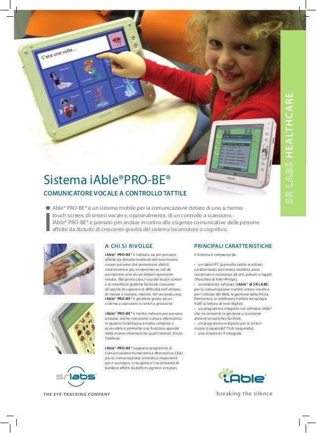 PRINCIPALI CARATTERISTICHE Il Sistema è composto da: • un tablet-PC (pannello tattile resistivo) caratterizzato da elevata...