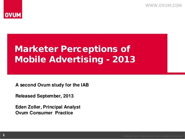 © Copyright Ovum. All rights reserved. Ovum is a subsidiary of Informa plc.1 Marketer Perceptions of Mobile Advertising - ...