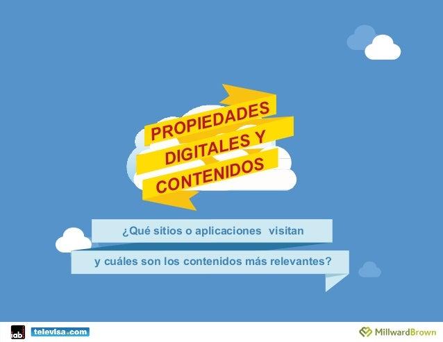 PROPIEDADES CONTENIDOSDIGITALES Y ¿Qué sitios o aplicaciones visitan          y cuáles son los contenidos más releva...