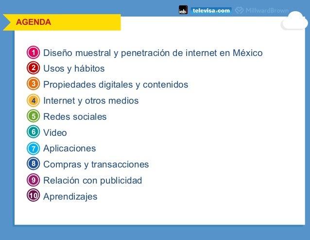 AGENDA Diseño muestral y penetración de internet en México Usos y hábitos Propiedades digitales y contenidos Internet y ot...