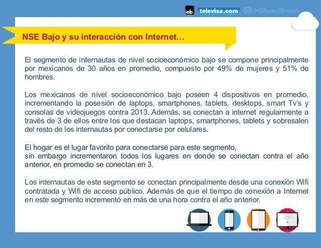 El segmento de internautas de nivel socioeconómico bajo se compone principalmente por mexicanos de 30 años en promedio, co...