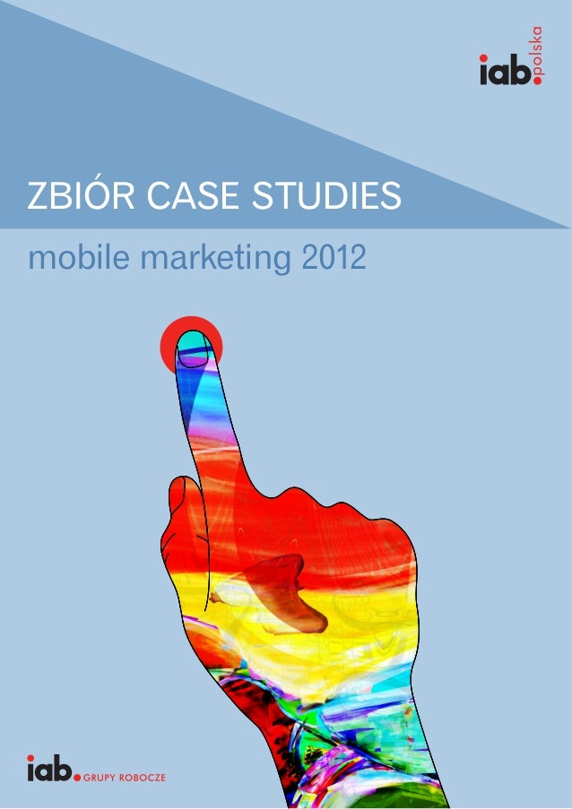 ZBIÓR CASE STUDIESmobile marketing 2012