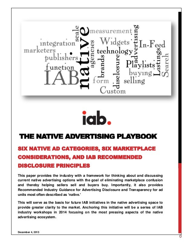 THE NATIVE ADVERTISING PLAYBOOK SIX NATIVE AD CATEGORIES, SIX MARKETPLACE CONSIDERATIONS, AND IAB RECOMMENDED DISCLOSURE P...