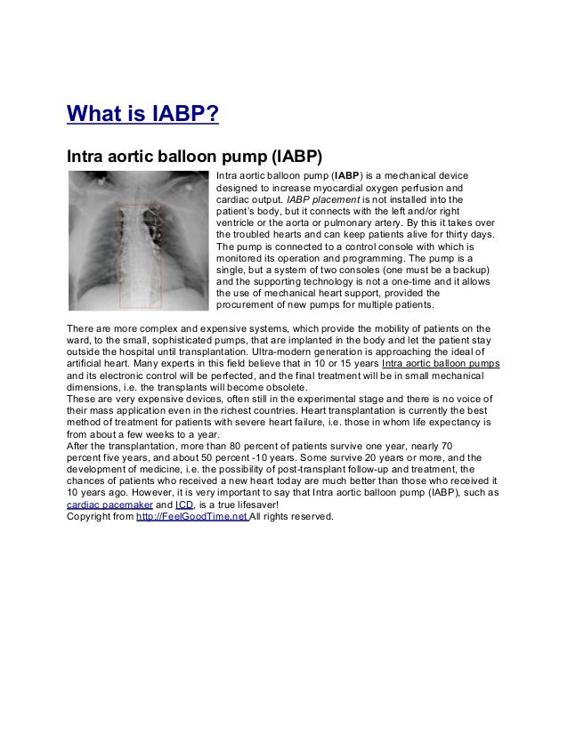 What is IABP?Intra aortic balloon pump (IABP)                                   Intra aortic balloon pump (IABP) is a mech...