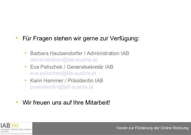<ul><li>Für Fragen stehen wir gerne zur Verfügung: </li></ul><ul><ul><li>Barbara Hautzendorfer / Administration IAB [email...