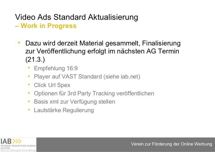 Video Ads Standard Aktualisierung  – Work in Progress <ul><li>Dazu wird derzeit Material gesammelt, Finalisierung zur Verö...