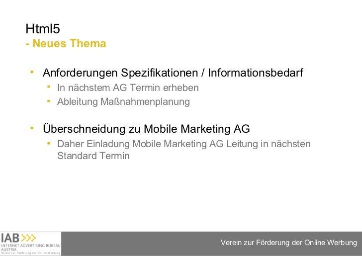 Html5 - Neues Thema <ul><li>Anforderungen Spezifikationen / Informationsbedarf </li></ul><ul><ul><li>In nächstem AG Termin...