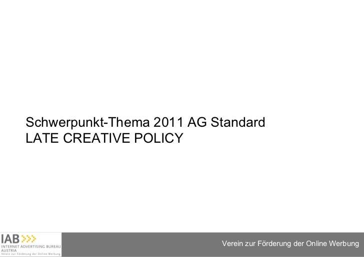 Schwerpunkt-Thema 2011 AG Standard LATE CREATIVE POLICY