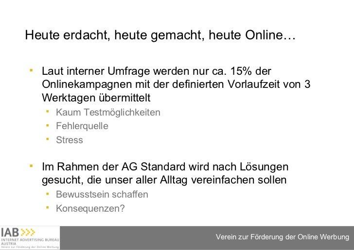 Heute erdacht, heute gemacht, heute Online… <ul><li>Laut interner Umfrage werden nur ca. 15% der Onlinekampagnen mit der d...