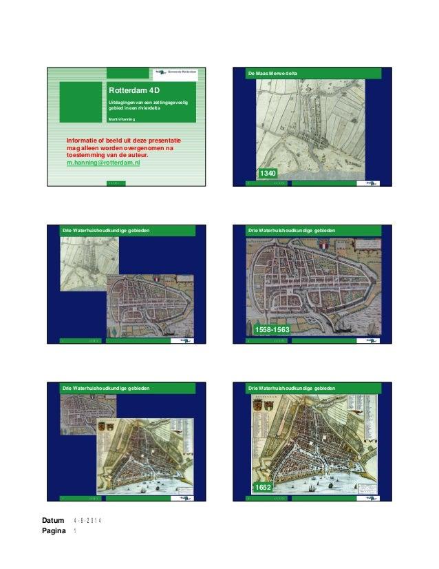 4-6-2014 1 Datum Pagina 4-6-2014 Rotterdam 4D Uitdagingen van een zettingsgevoelig gebied in een rivierdelta Martin Hannin...