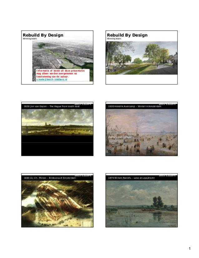 1 Rebuild By Design Winning team Informatie of beeld uit deze presentatie mag alleen worden overgenomen na toestemming van...