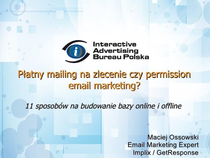 Płatny mailing na zlecenie czy permission             email marketing?   11 sposobów na budowanie bazy online i offline   ...