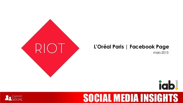 SOCIAL MEDIA INSIGHTSL'Oréal Paris | Facebook Pagemaio.2013