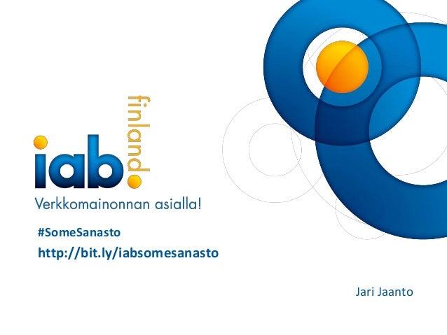 www.iab.fi#SomeSanastohttp://bit.ly/iabsomesanastoJari Jaanto