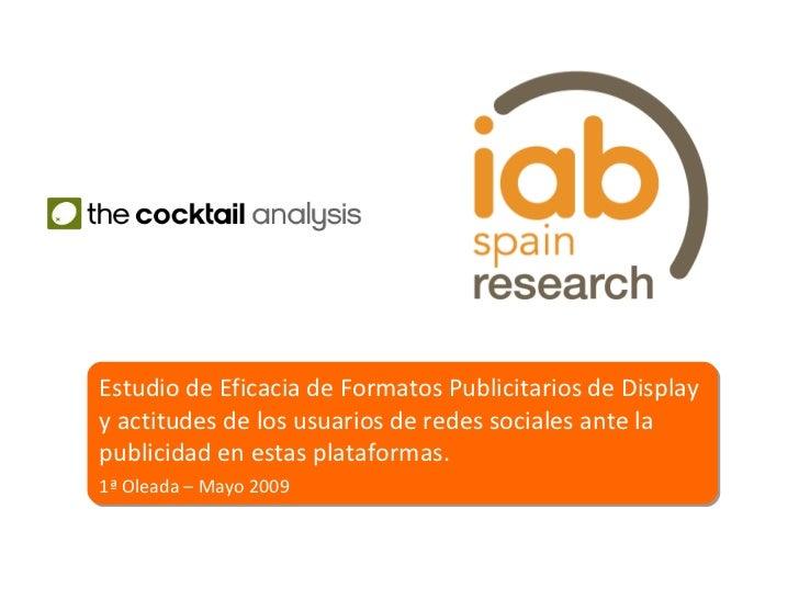 Estudio de Eficacia de Formatos Publicitarios de Display y actitudes de los usuarios de redes sociales ante la publicidad ...